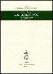 Dante elegiaco. Una chiave di lettura per la «Vita nova»