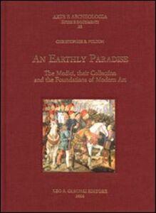 Foto Cover di Early Paradise. The Medici, their collection and the foundations of modern art (An), Libro di Christofer B. Fulton, edito da Olschki