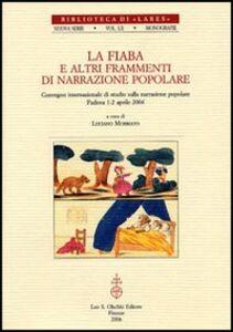 Foto Cover di La fiaba e altri frammenti di narrazione popolare. Atti del Convegno internazionale di studi (Padova, 1-2 aprile 2004), Libro di  edito da Olschki