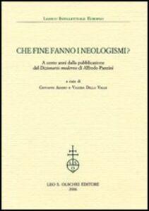 Foto Cover di Che fine fanno i neologismi. A cento anni dalla pubblicazione del «Dizionario moderno» di Alfredo Panzini, Libro di  edito da Olschki
