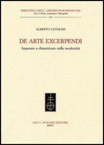 Libro De arte excerpendi. Imparare a dimenticare nella modernità Alberto Cevolini