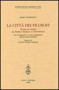 Libro La città dei filosofi. Storia di Atene da Marco Aurelio a Giustiniano