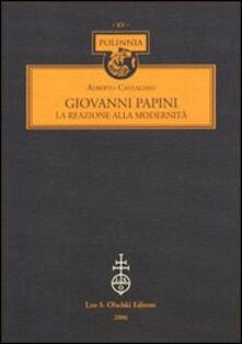 Camfeed.it Giovanni Papini. La reazione alla modernità Image