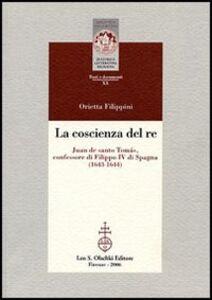 Libro La coscienza del re. Juan de santo Tomás, confessore di Filippo IV di Spagna Orietta Filippini