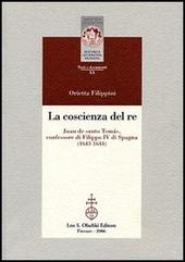 La coscienza del re. Juan de santo Tomás, confessore di Filippo IV di Spagna