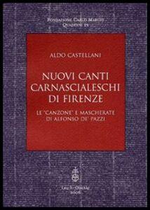 Libro Nuovi canti carnascialeschi di Firenze. Le «canzone» e «mascherate» di Alfonso de' Pazzi Aldo Castellani