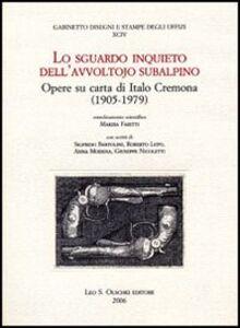 Foto Cover di Lo sguardo inquieto dell'avvoltojo subalpino. Opere su carta di Italo Cremona (1905-1979), Libro di  edito da Olschki
