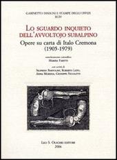 Lo sguardo inquieto dell'avvoltojo subalpino. Opere su carta di Italo Cremona (1905-1979)