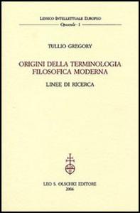 Libro Origini della terminologia filosofica moderna. Linee di ricerca Tullio Gregory