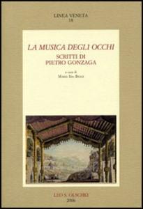 Libro La musica degli occhi. Scritti di Pietro Gonzaga Pietro Gonzaga