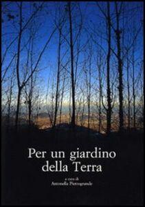 Libro Per un giardino della Terra