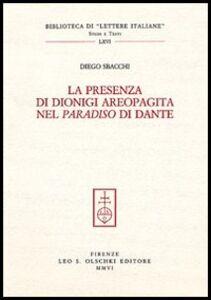 Foto Cover di La presenza di Dionigi l'Aeropagita nel «Paradiso» di Dante, Libro di Diego Sbacchi, edito da Olschki