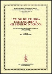 I valori dell'Europa e dell'Occidente nel pensiero di Sciacca. Atti dell'11º corso della Cattedra Sciacca (Genova, 20 maggio 2005-Buenos Aires 31 maggio 2005)