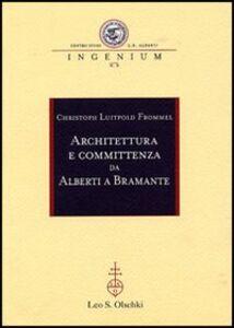 Foto Cover di Architettura e committenza da Alberti a Bramante, Libro di Christoph L. Frommel, edito da Olschki