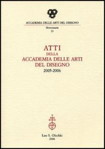 Libro Atti della Accademia delle arti del disegno (2005-2006)