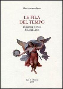 Libro Le fila del tempo. Il sistema storico di Luigi Lanzi Massimiliano Rossi