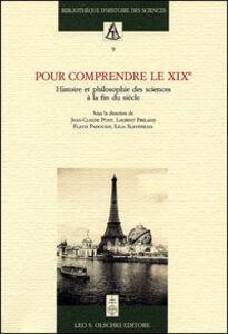 Libro Pour comprendre le XIXe. Histoire et philosophie des sciences à la fin du siècle