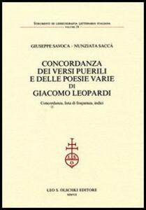 Concordanza dei «Versi puerili» e delle poesie varie di Giacomo Leopardi. Concordanza, lista di frequenza, indici