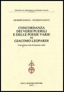 Libro Concordanza dei «Versi puerili» e delle poesie varie di Giacomo Leopardi. Concordanza, lista di frequenza, indici Giuseppe Savoca , Annunziata Saccà