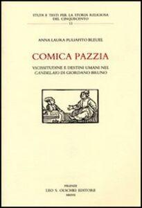 Libro Comica pazzia. Vicissitudine e destini umani nel «Candelaio» di Giordano Bruno A. Laura Puliafito Blauel