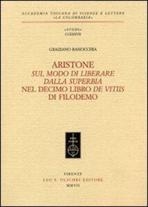 Foto Cover di Aristone, «Sul modo di liberare dalla superbia», nel decimo libro «De vitiis» di Filodemo, Libro di Graziano Ranocchia, edito da Olschki