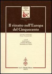 Il ritratto nell'Europa del Cinquecento. Atti del Convegno (Firenze, 7-8 novembre 2002)