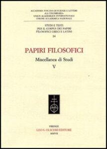 Libro Papiri filosofici. Miscellanea di studi. Vol. 5
