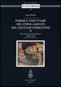 Libro Forme e strutture del popolamento nel contado fiorentino. Vol. 2: Gli insediamenti fortificati (1280-1380). Paolo Pirillo