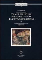 Forme e strutture del popolamento nel contado fiorentino. Vol. 2: Gli insediamenti fortificati (1280-1380).