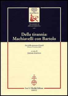 Della tirannia: Machiavelli con Bartolo. Atti della Giornata di studio (Firenze, 19 ottobre 2002) - copertina