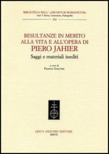 Resultanze in merito alla vita e all'opera di Piero Jahier. Saggi e materiali inediti