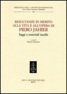 Libro Resultanze in merito alla vita e all'opera di Piero Jahier. Saggi e materiali inediti
