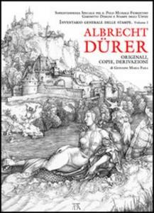Libro Albrecht Dürer. Originali, copie e derivazioni Giovanni M. Fara