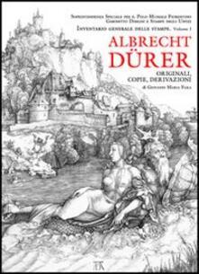 Albrecht Dürer. Originali, copie e derivazioni - Giovanni M. Fara - copertina