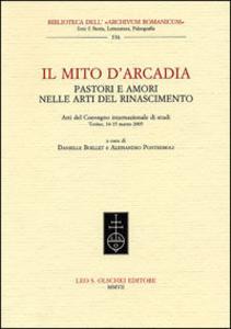 Libro Il mito d'Arcadia. Pastori e amori nelle arti del Rinascimento