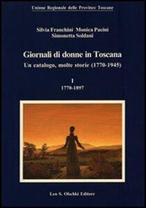 Foto Cover di Giornali di donne in Toscana. Un catalogo, molte storie (1770-1945), Libro di AA.VV edito da Olschki