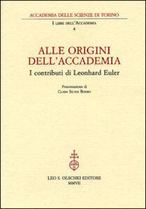 Foto Cover di Alle origini dell'Accademia. I contributi di Leonhard Euler, Libro di  edito da Olschki