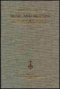 Libro Music and Meaning. Studies in music history and the neighbouring disciplines Warren Kirkendale , Ursula Kirkendale