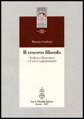 Il vescovo filosofo. Federico Borromeo e I sacri ragionamenti
