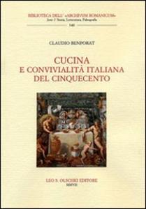 Libro Cucina e convivialità italiana nel Cinquecento Claudio Benporat