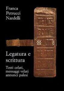 Foto Cover di Legatura e scrittura. Testi celati, messaggi velati, annunci palesi, Libro di Franca Petrucci Nardelli, edito da Olschki