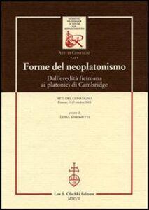 Libro Forme del neoplatonismo. Dall'eredità ficiniana ai platonici di Cambridge. Atti del Convegno (Firenze, 25-27 ottobre 2001)