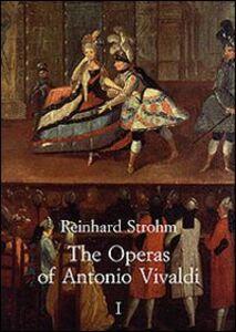 Libro The operas of Antonio Vivaldi Reinhard Strohm