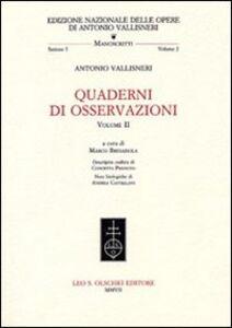 Libro Quaderni di osservazioni. Vol. 2 Antonio Vallisneri