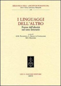 Libro I linguaggi dell'altro. Forme dell'alterità nel testo letterario. Atti del Convegno (Lecce, 21-22 aprile 2005)