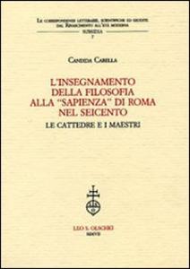 Libro L' insegnamento della filosofia alla «Sapienza» di Roma nel Seicento. Le cattedre e i maestri Candida Carella