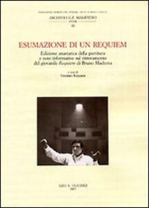 Libro Esumazione di un Requiem. Edizione anastatica della partitura e note informative sul ritrovamento del giovanile Requiem di Bruno Maderna