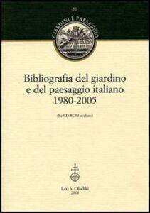 Libro Bibliografia del giardino e del paesaggio italiano 1980-2005. Con CD-ROM