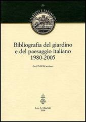 Bibliografia del giardino e del paesaggio italiano 1980-2005. Con CD-ROM