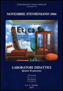Libro Novembre Stenseniano 2006. Etica. Valori e principi in una società pluralistica e multireligiosa. Laboratori didattici, ipotesi di percorso
